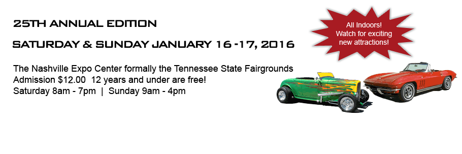 25th Annual Edition Saturday & Sunday January 16-17, 2016, The Nashville Expo Center formally the Tennessee State Fairgrounds, Admission $12.00; 10 years and under are free! Saturday 8am-7pm; Sunday 9am-4pm